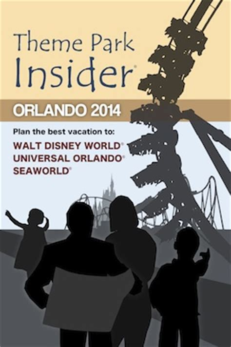 theme park insider theme park insider s 2014 orlando guidebook is now on sale