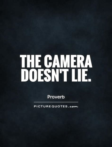 film camera quotes the camera doesn t lie picture quotes