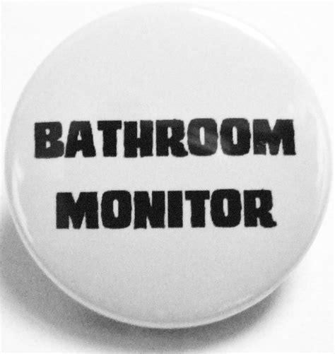 bathroom monitor bathroom monitor badge pin badge button by alrightmonkeybottom