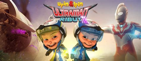 youtube film upin ipin ultraman ribut upin ipin ultraman ribut ii