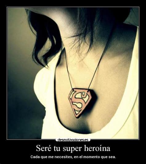 nunca ser tu hroe 8467508876 ser 233 tu super hero 237 na desmotivaciones