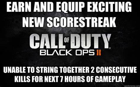 Black Ops 2 Memes - earn and equip exciting new scorestreak reward unable to
