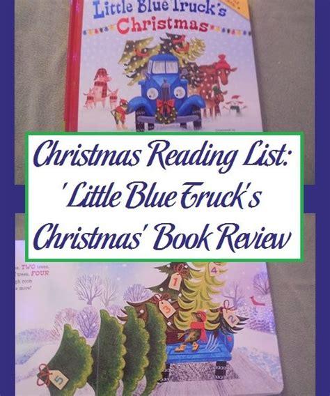 little blue truck s christmas kinder books little blue truck s christmas book review parenting patch