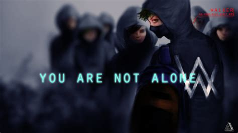 alan walker wants you to know you re not alone four over alan walker you are not alone alan walker alone by