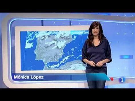 el tiempo the monica lopez en el tiempo de tve1 19 01 12 youtube