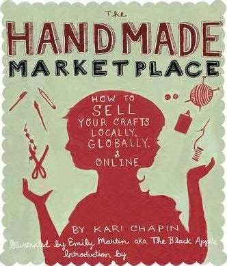 Handmade Marketplace - the handmade marketplace kari chapin 9781603424776
