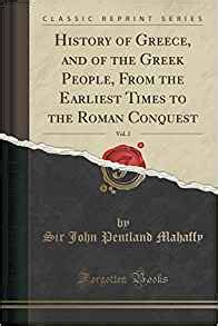 the conquest of the world classic reprint books history of greece and of the from the