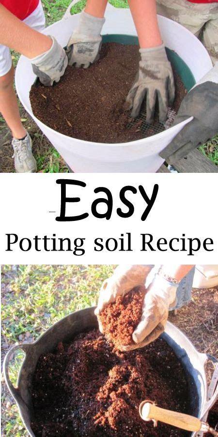 gardening potting soil recipe easy