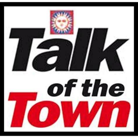 Talk Of The Town talk of the town talkofthetownec
