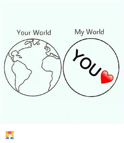 my world your world 0552550558 your world my world meme on sizzle