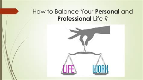 how to professionally your how to balance your personal and professional