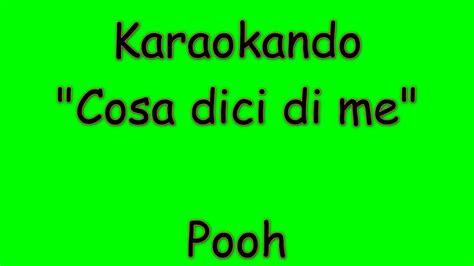 testo pooh karaoke italiano cosa dici di me pooh testo