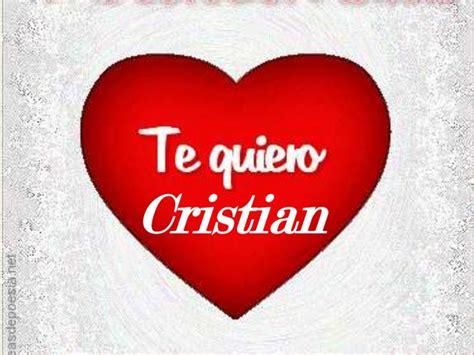 imagenes que digan te quiero cristian te amo mi amorcito kriz