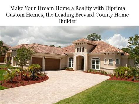 build your dream home make your dream home a reality with diprima custom homes
