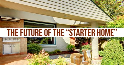 starter homes why starter homes aren t what they used to be trending