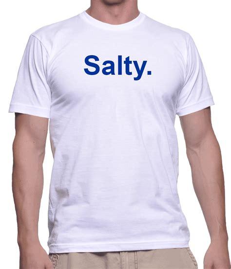 salty t shirt salty t shirt original t shirts sweatshirts hats cubs gear