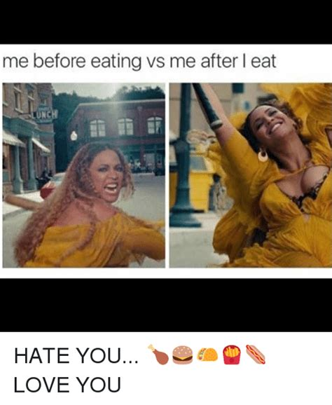 Eat Me Meme - me before eating vs me after l eat unc hate you love