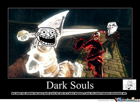 Dark Souls 2 Meme - dark souls happens every time i invade by