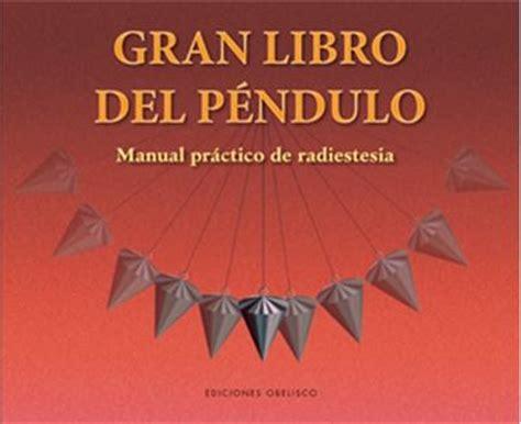 libro el gran manual del el gran libro del p 233 ndulo varios autores comprar libro en fnac es