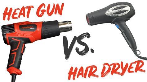 Hair Dryer As Heat Gun heat gun vs hair dryer how to properly use heat gun on