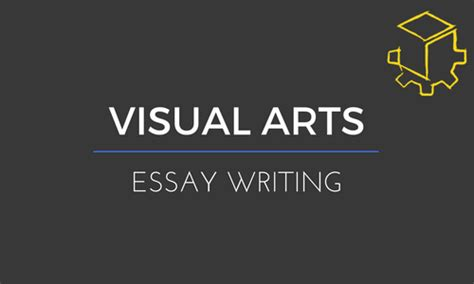 essay themes on visual arts 5 tips for a band 6 visual arts essay hsc coworks
