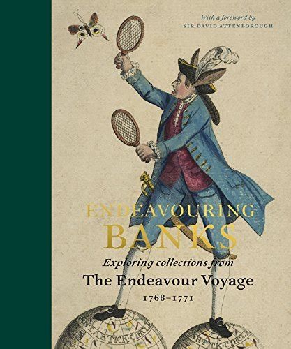 endeavouring banks exploring the endeavouring banks exploring collections from the endeavour voyage 1768 1771 fara books