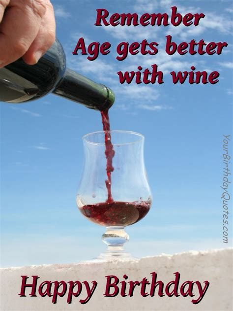 Birthday Wishes Quotes Funny Wine Age Yourbirthdayquotes Com