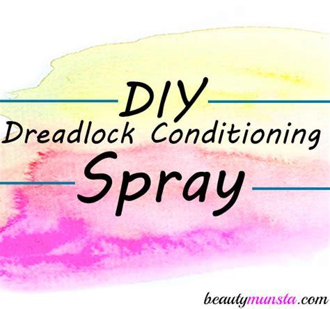 homemade dreadlock gel homemade dreadlock conditioning spray beautymunsta