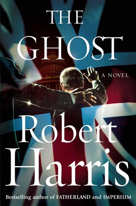 The Ghost By Robert Harris robert harris the ghost the fear index don t need a diagram