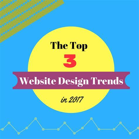 design trends in 2017 the top 3 website design trends in 2017