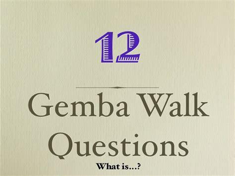 Gemba Walk Questions Gemba Walk Template