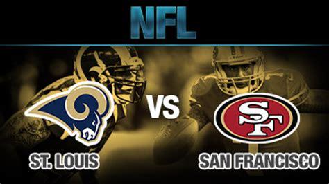 rams vs 49ers 2013 st louis rams vs san francisco 49ers predictions nfl
