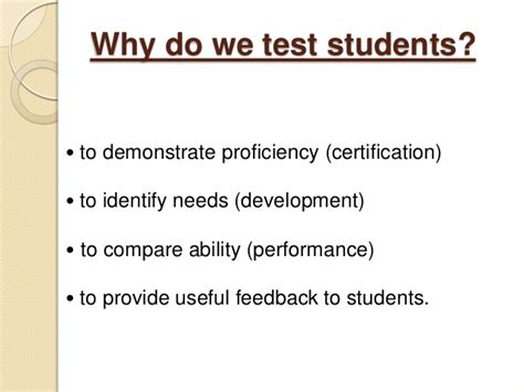 why do students need to teaching and testing