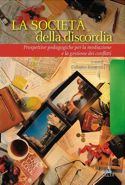 libreria zannoni la societ 224 della discordia 2012 federico zannoni pedagogia