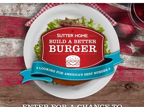 Better Recipes Sweepstakes - sutter home build a better burger recipe contest sweepstakes fanatics