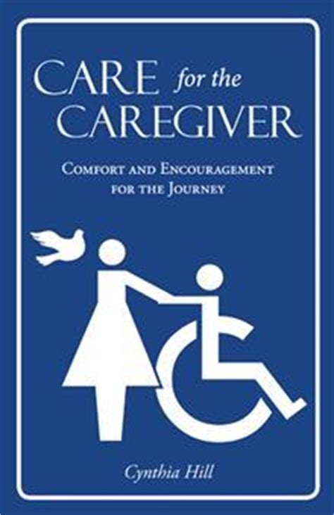 caring for the caregiver books care for the caregiver comfort and for the