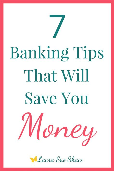 Tips From Bank by 7 Banking Tips That Will Save You Money