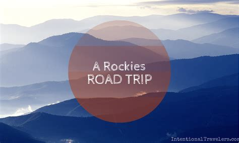 rocky trip the route 9871121121 one month on the road our rockies road trip itinerary intentional travelers
