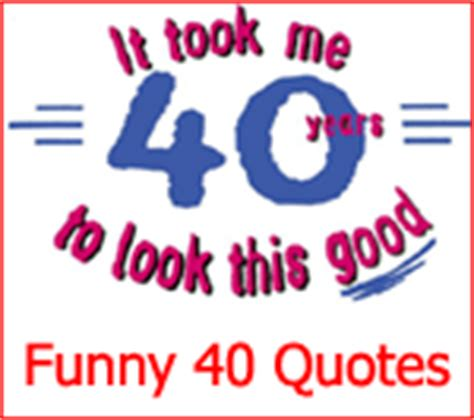 40th Birthday Humor Quotes Funny 40th Quotes Quotesgram