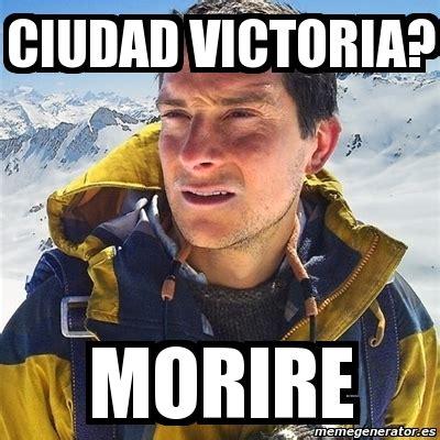 Victoria Meme - meme bear grylls ciudad victoria morire 1545002