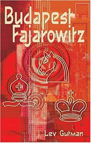 the fabulous budapest gambit much more than just a sharp weapon books budapest fajarowitz book
