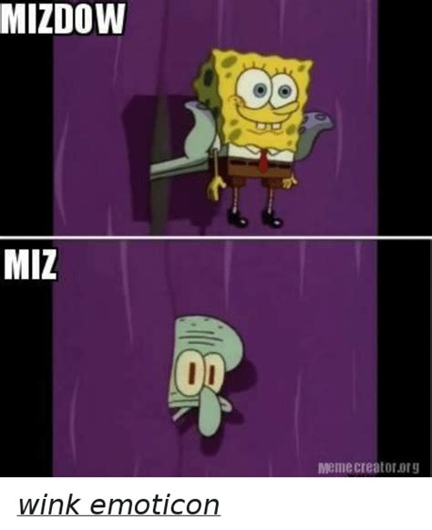 mizdow miz meme creator wink emoticon meme  sizzle