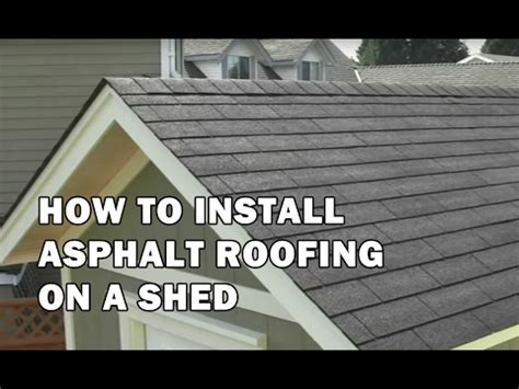 how to build a shed how to install asphalt roofing