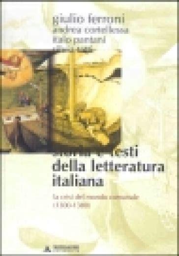 storia e testi della letteratura italiana storia e testi della letteratura italiana 2 la crisi