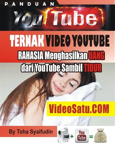 cara upload video di youtube dan menghasilkan uang bagaimana cara menghasilkan uang dari upload video ke youtube
