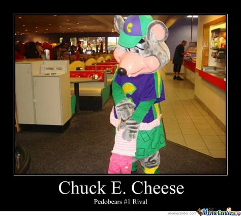 Chuck E Cheese Meme - chuck e cheese by mcdanger meme center