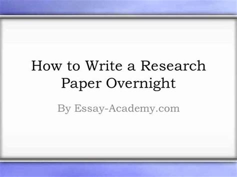How To Make Research Paper Presentation - how to write a research paper overnight authorstream