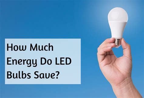 do led light bulbs save energy how to save and conserve electricity at home office