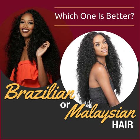 what type of hair is better for the vixen sew in brazilian vs malaysian hair which one is better