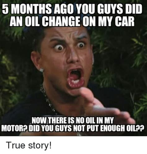 Oil Meme - funny oil change memes of 2016 on sizzle change